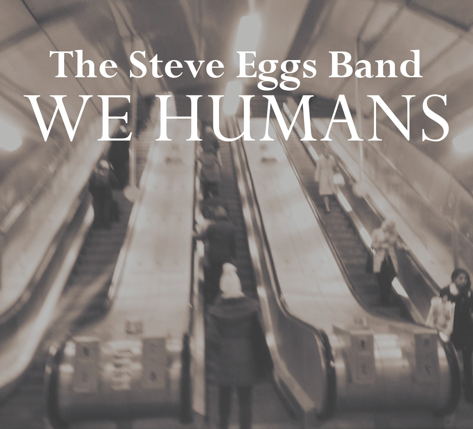 Steve Eggs Band - 'We Humans'